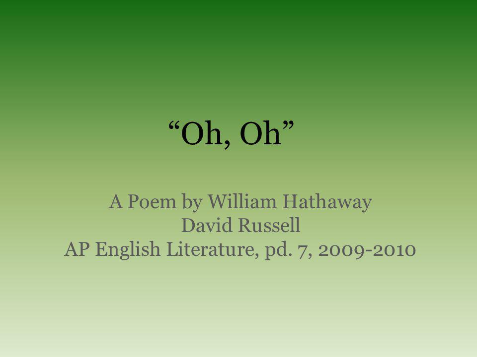 Oh, Oh A Poem by William Hathaway David Russell