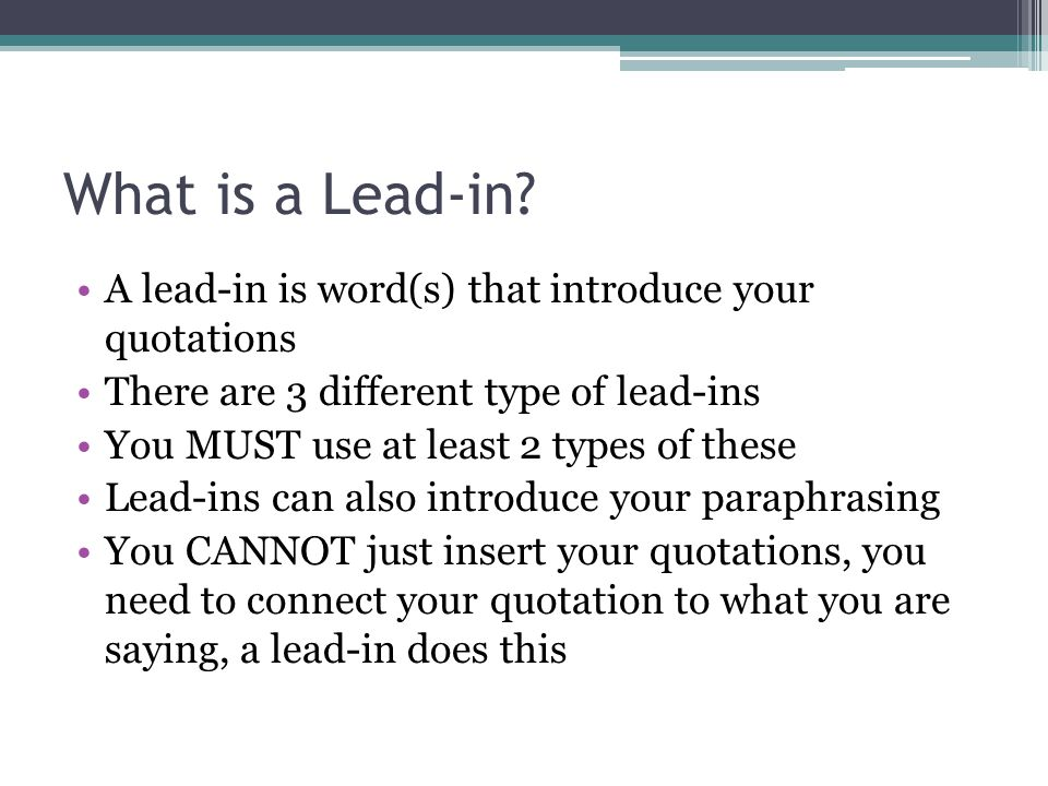 What is a Lead-in A lead-in is word(s) that introduce your quotations
