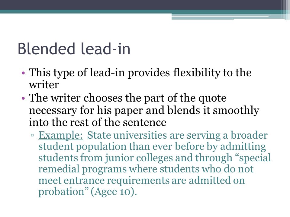 Blended lead-in This type of lead-in provides flexibility to the writer.