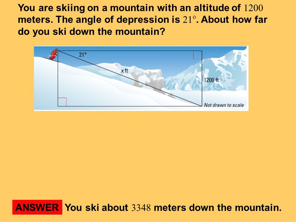 You are skiing on a mountain with an altitude of 1200 meters