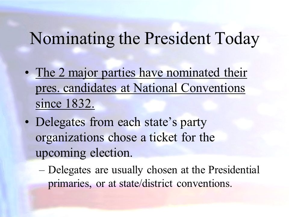 Nominating the President Today