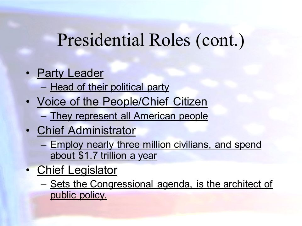 Presidential Roles (cont.)