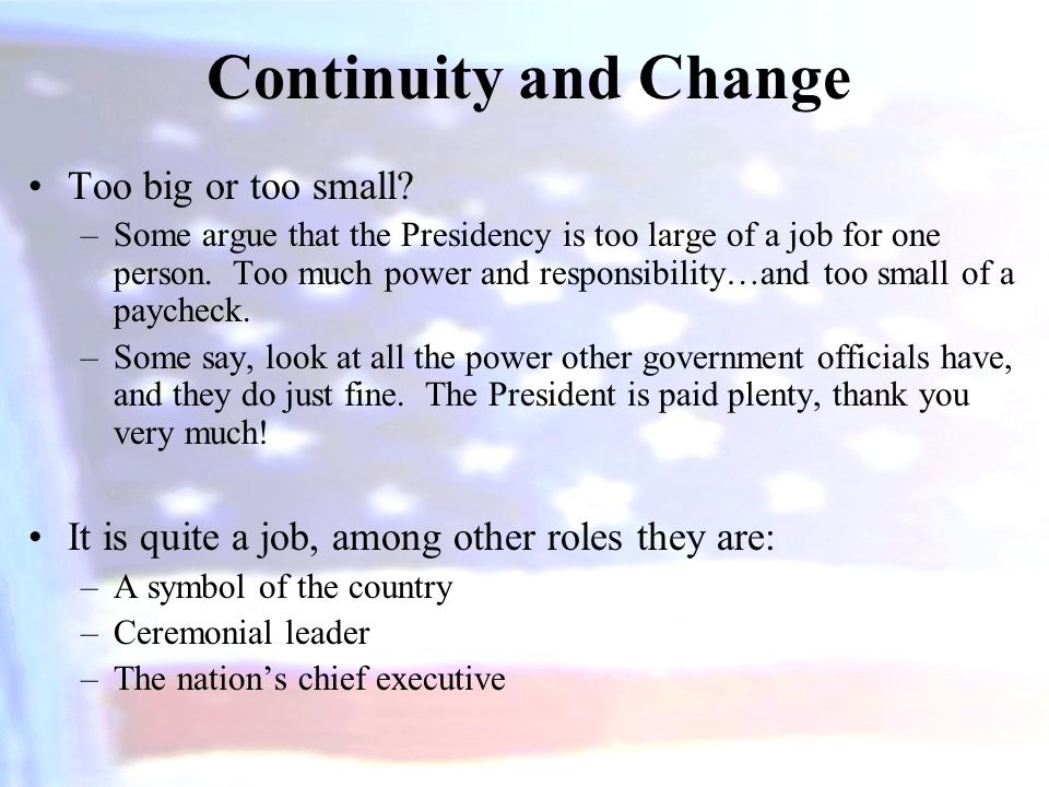 Continuity and Change Too big or too small