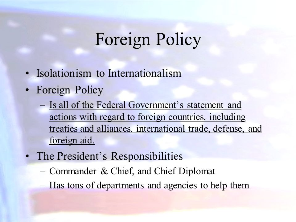 Foreign Policy Isolationism to Internationalism Foreign Policy