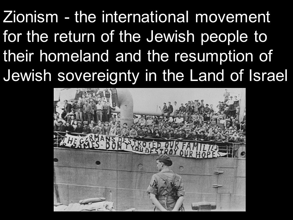Zionism - the international movement for the return of the Jewish people to their homeland and the resumption of Jewish sovereignty in the Land of Israel