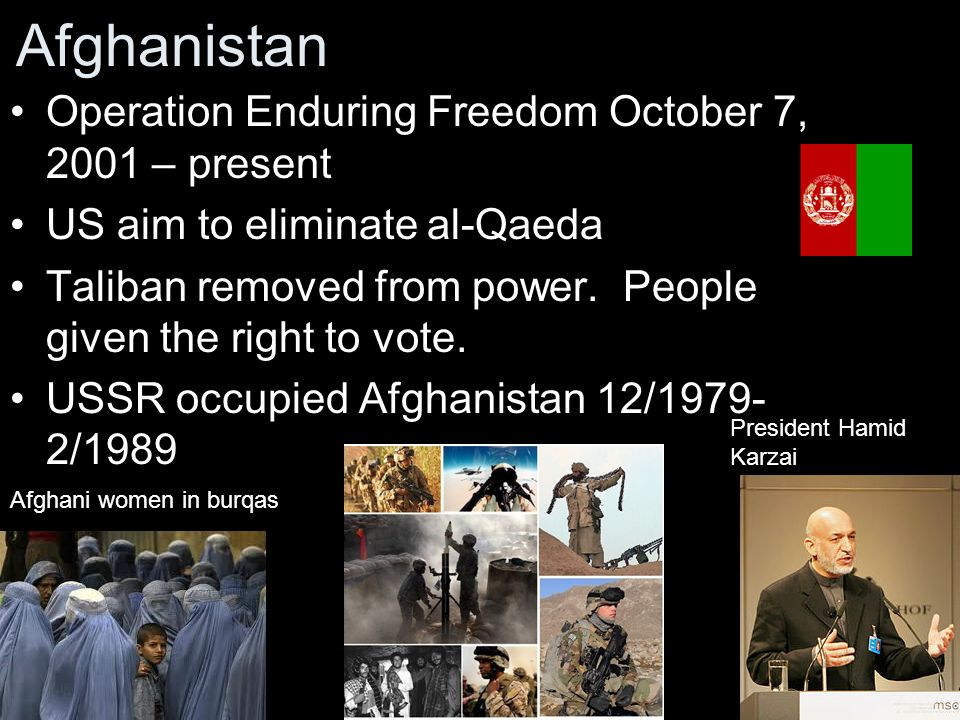 Afghanistan Operation Enduring Freedom October 7, 2001 – present