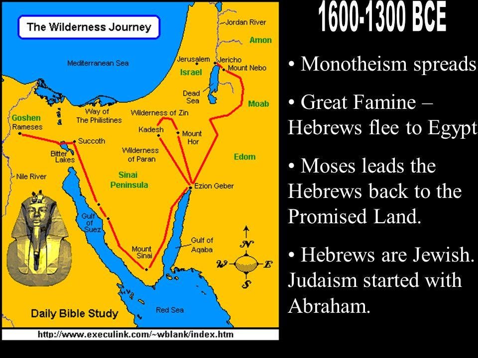 1600-1300 BCE Monotheism spreads Great Famine – Hebrews flee to Egypt.