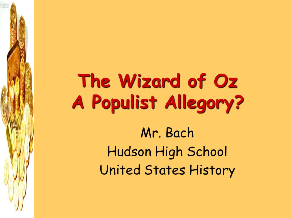 The Wizard of Oz A Populist Allegory