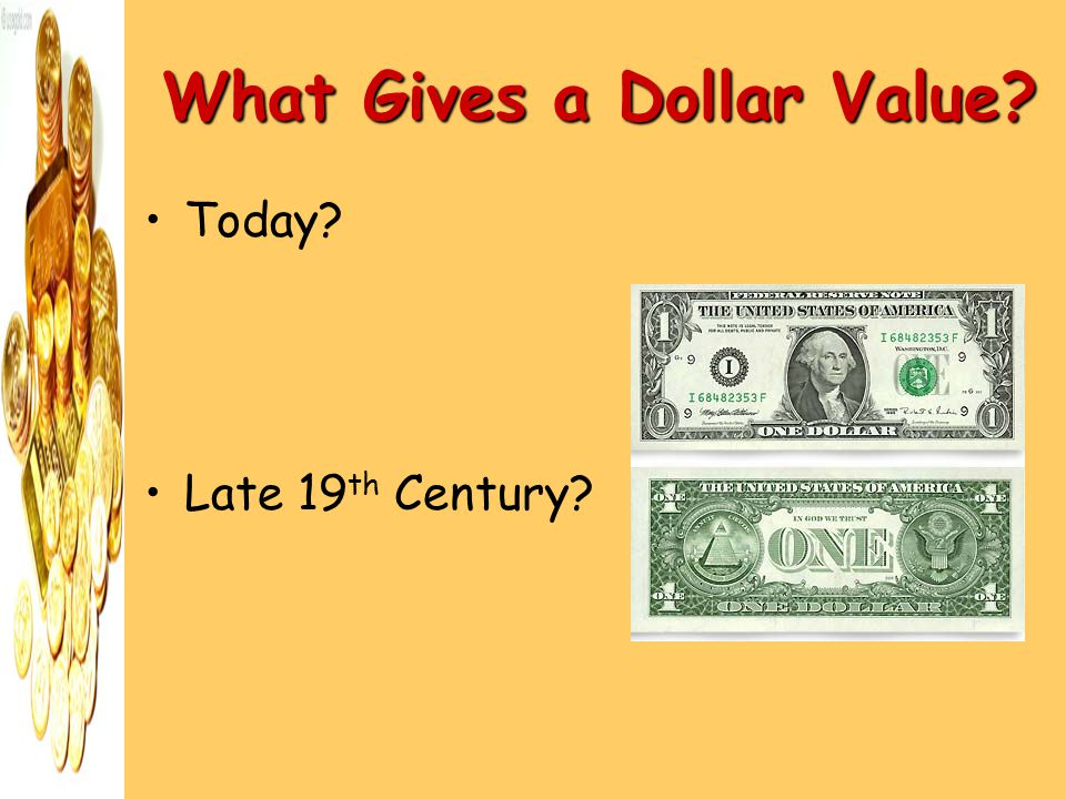 What Gives a Dollar Value