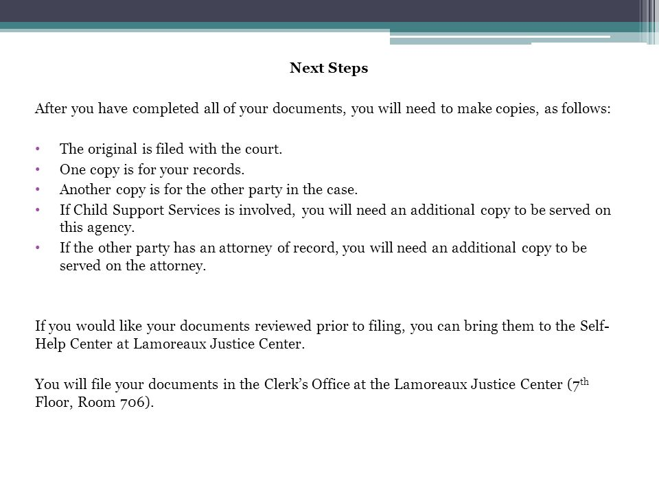 Next Steps After you have completed all of your documents, you will need to make copies, as follows: