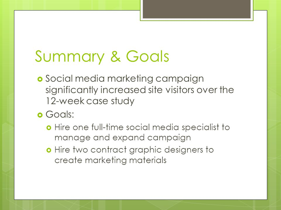Summary & Goals Social media marketing campaign significantly increased site visitors over the 12-week case study.