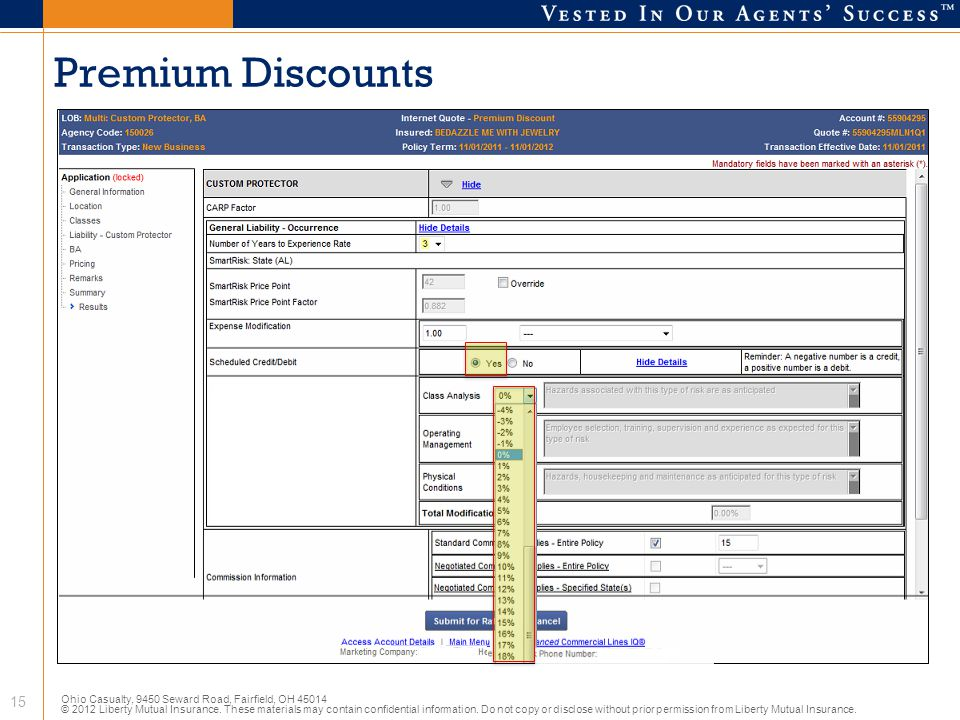 Premium Discounts The Premium Discount screen is where you apply scheduled credits and/or debits based on the characteristics of the risk.
