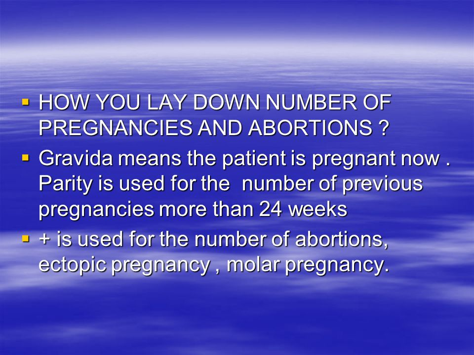 HOW YOU LAY DOWN NUMBER OF PREGNANCIES AND ABORTIONS