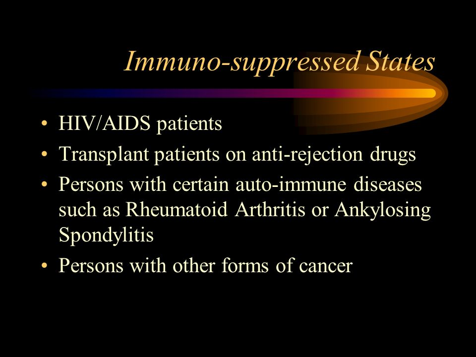 Immuno-suppressed States