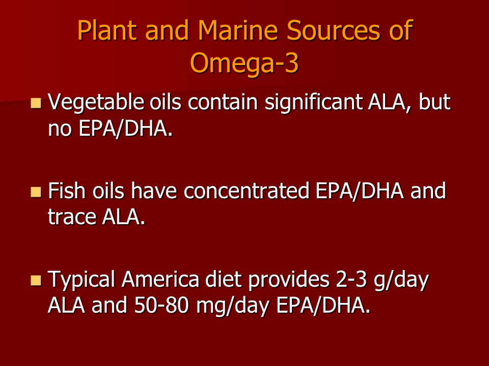 Plant and Marine Sources of Omega-3