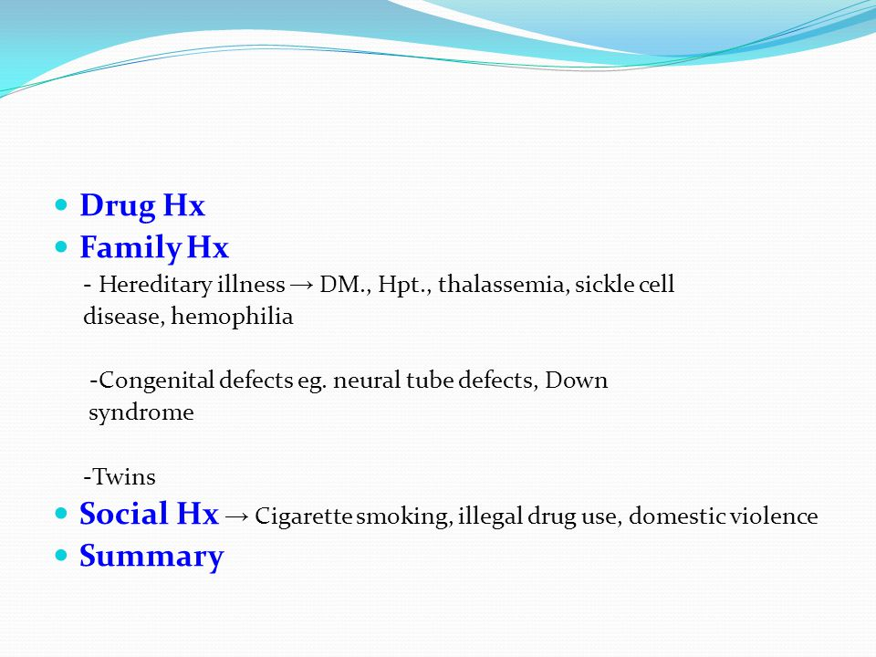 Social Hx → Cigarette smoking, illegal drug use, domestic violence