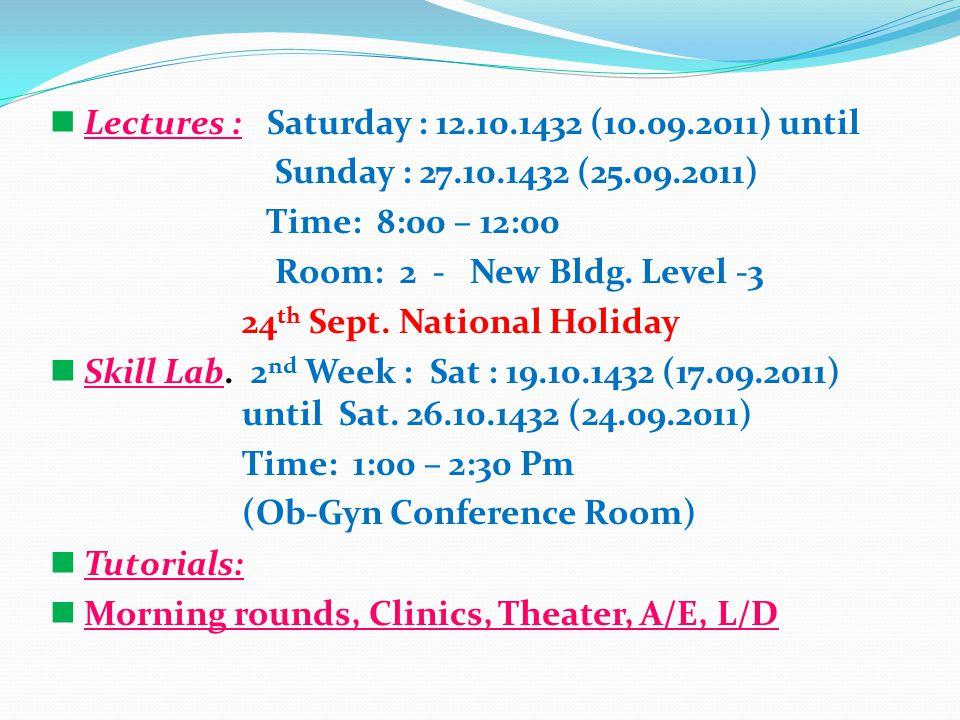  Lectures : Saturday : 12. 10. 1432 (10. 09. 2011) until Sunday : 27