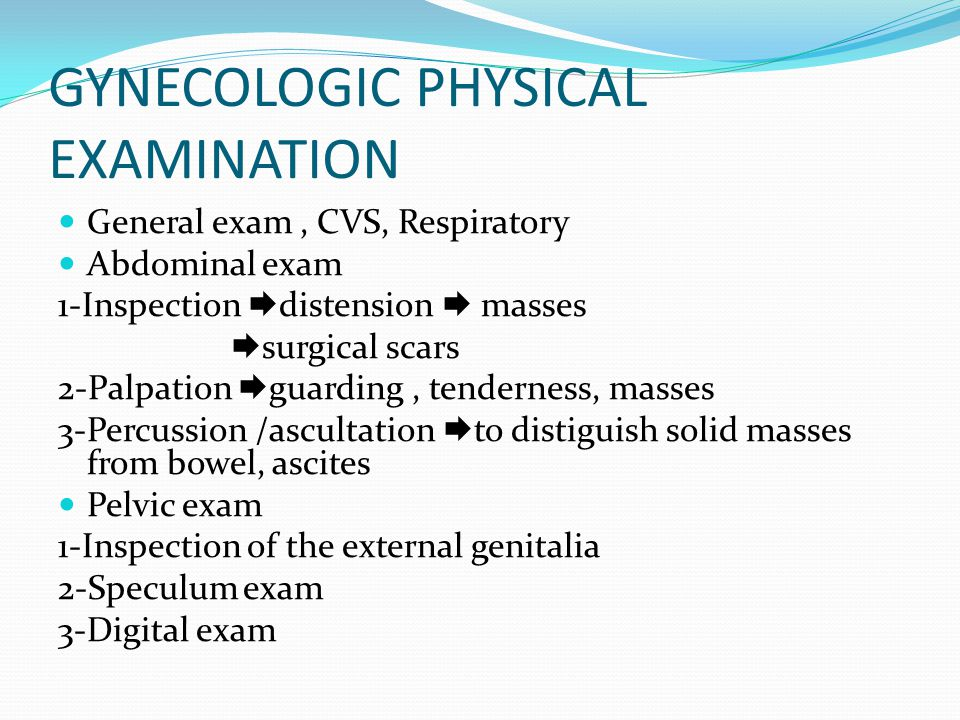 GYNECOLOGIC PHYSICAL EXAMINATION