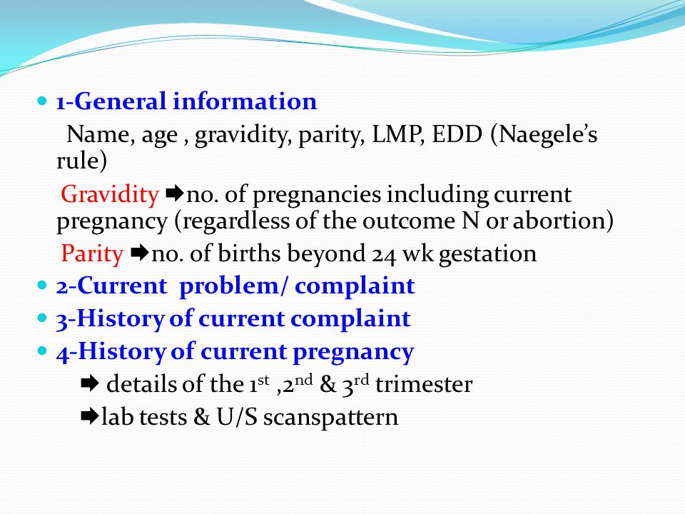 1-General information Name, age , gravidity, parity, LMP, EDD (Naegele's rule)
