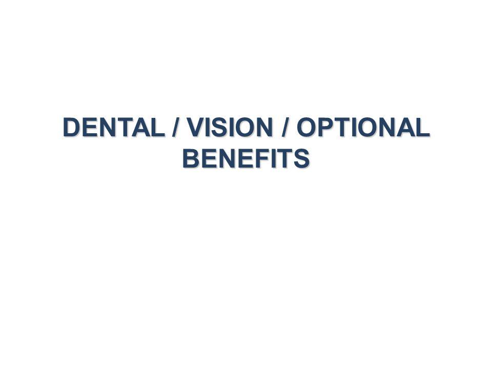 DENTAL / VISION / OPTIONAL BENEFITS