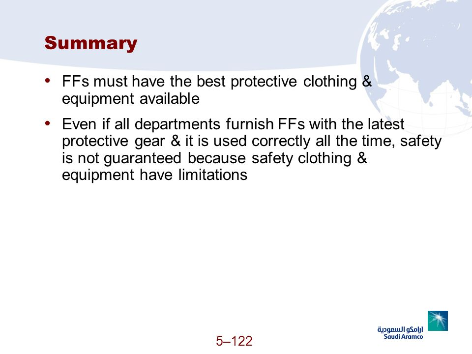 Summary FFs must have the best protective clothing & equipment available.