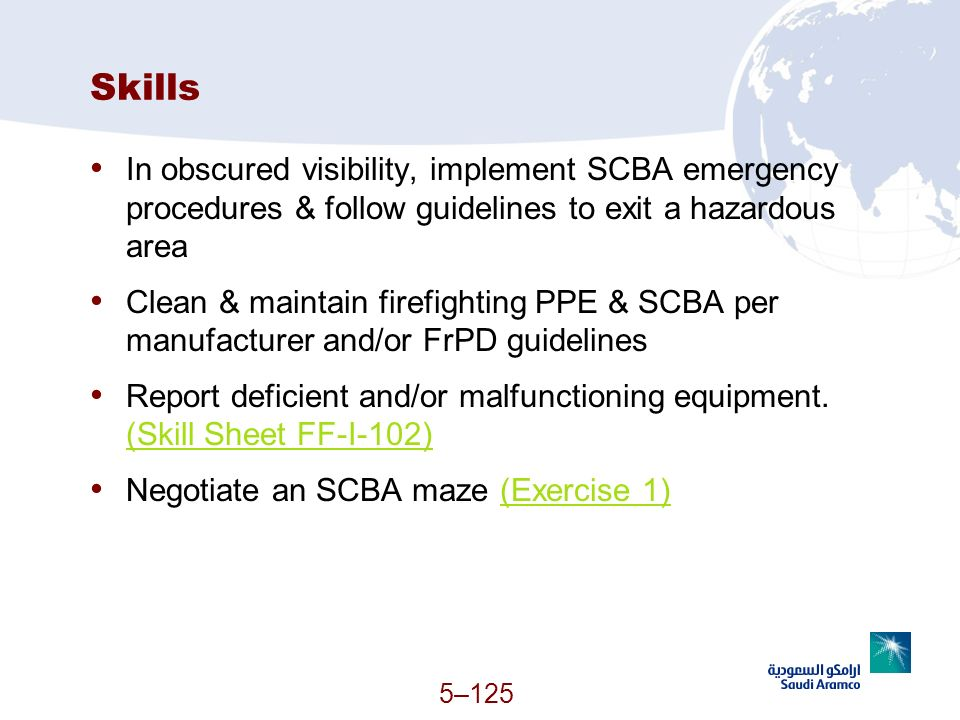 Skills In obscured visibility, implement SCBA emergency procedures & follow guidelines to exit a hazardous area.