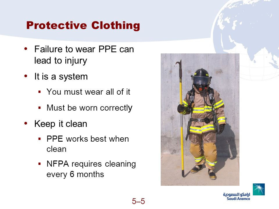 Protective Clothing Failure to wear PPE can lead to injury
