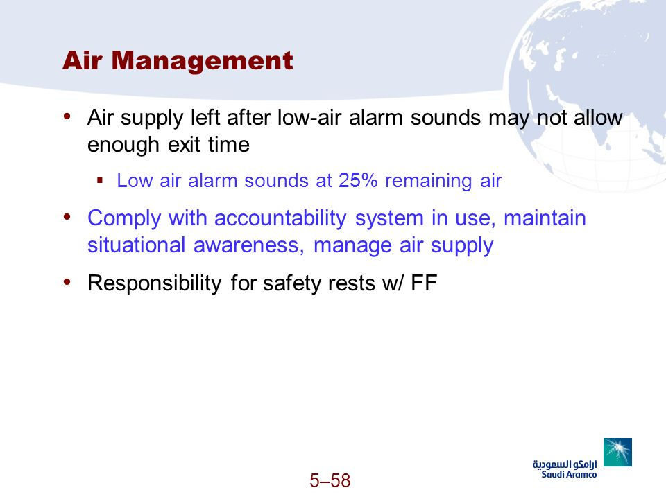 Air Management Air supply left after low-air alarm sounds may not allow enough exit time. Low air alarm sounds at 25% remaining air.