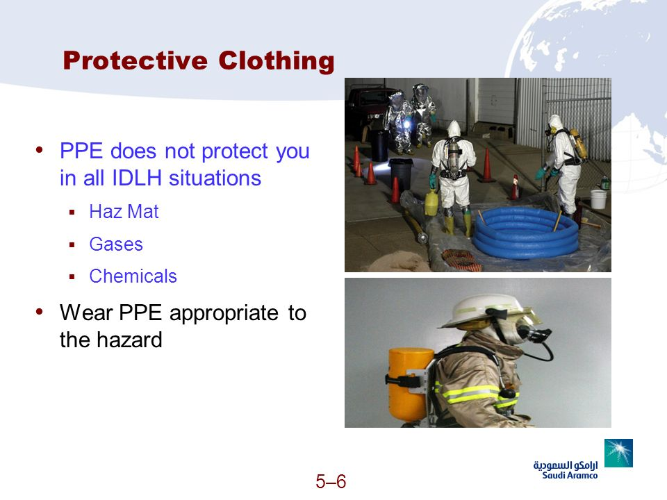Protective Clothing PPE does not protect you in all IDLH situations