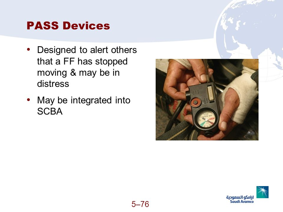 PASS Devices Designed to alert others that a FF has stopped moving & may be in distress.