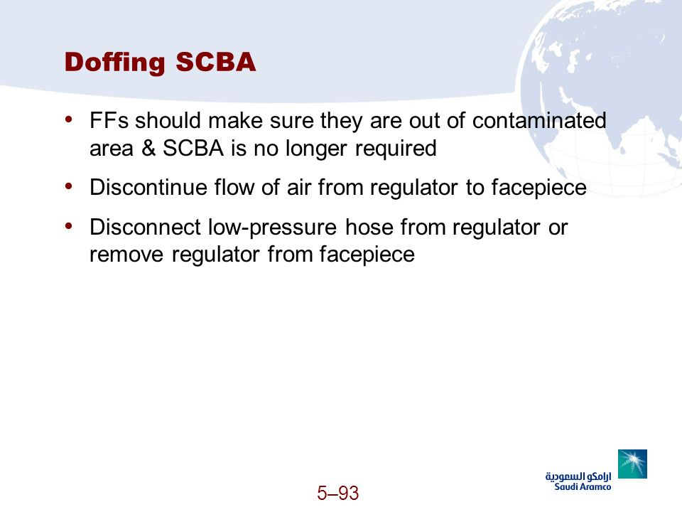 Doffing SCBA FFs should make sure they are out of contaminated area & SCBA is no longer required.