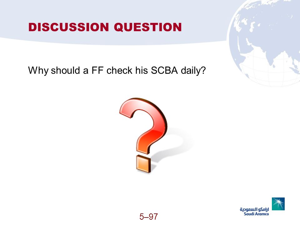 DISCUSSION QUESTION Why should a FF check his SCBA daily