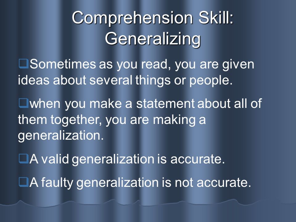 Comprehension Skill: Generalizing