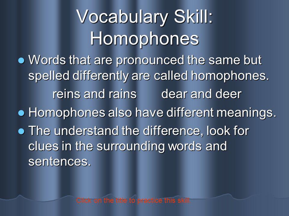 Vocabulary Skill: Homophones