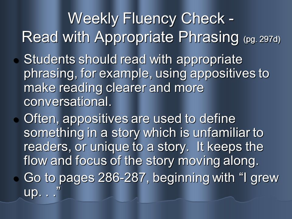 Weekly Fluency Check - Read with Appropriate Phrasing (pg. 297d)
