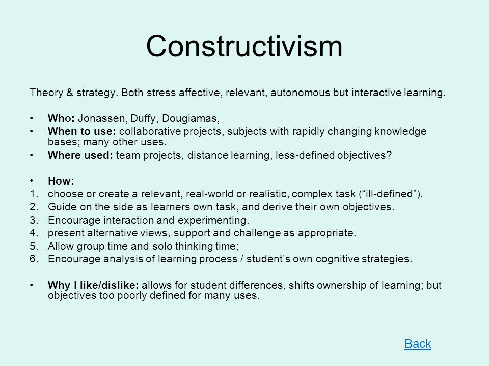Constructivism Theory & strategy. Both stress affective, relevant, autonomous but interactive learning.