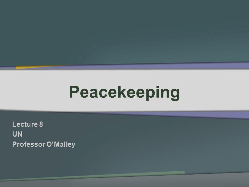 Lecture 8 UN Professor O'Malley