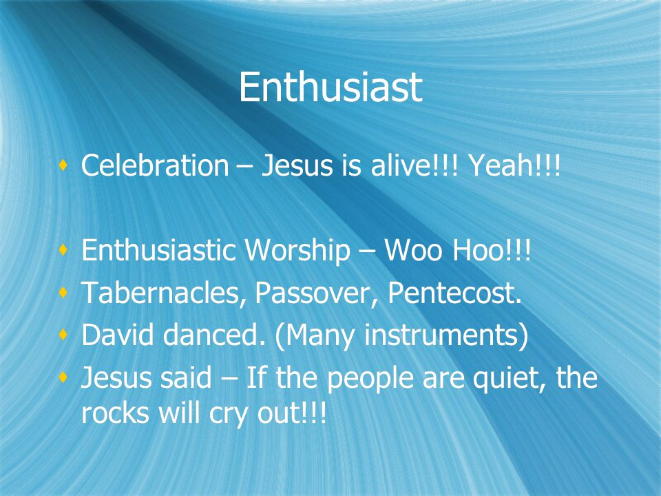 Enthusiast Celebration – Jesus is alive!!! Yeah!!!