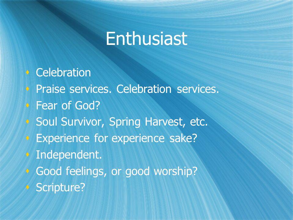 Enthusiast Celebration Praise services. Celebration services.