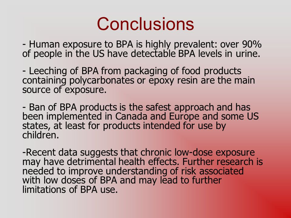 Conclusions Human exposure to BPA is highly prevalent: over 90% of people in the US have detectable BPA levels in urine.