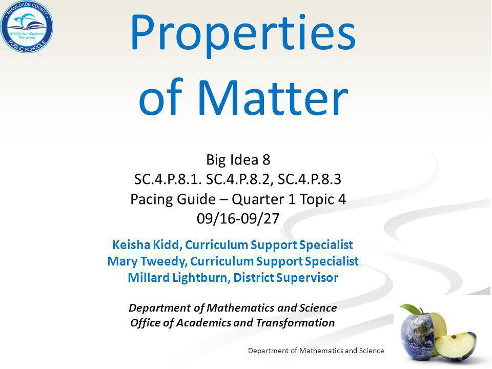 Properties of Matter Big Idea 8 SC.4.P.8.1. SC.4.P.8.2, SC.4.P.8.3