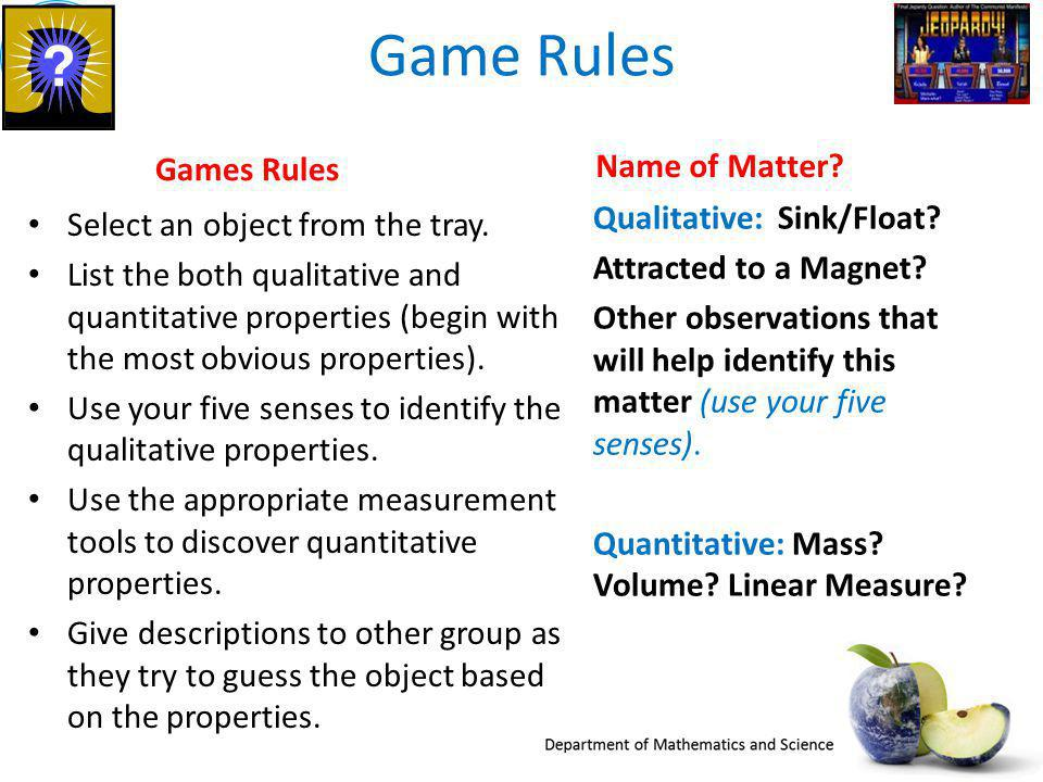 Game Rules Games Rules Name of Matter Select an object from the tray.