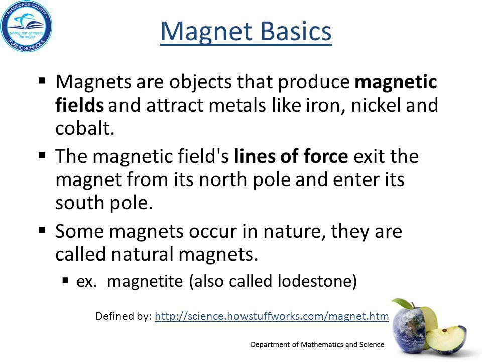 Defined by: http://science.howstuffworks.com/magnet.htm