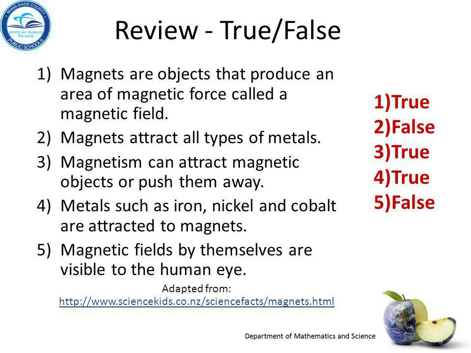 Adapted from: http://www.sciencekids.co.nz/sciencefacts/magnets.html