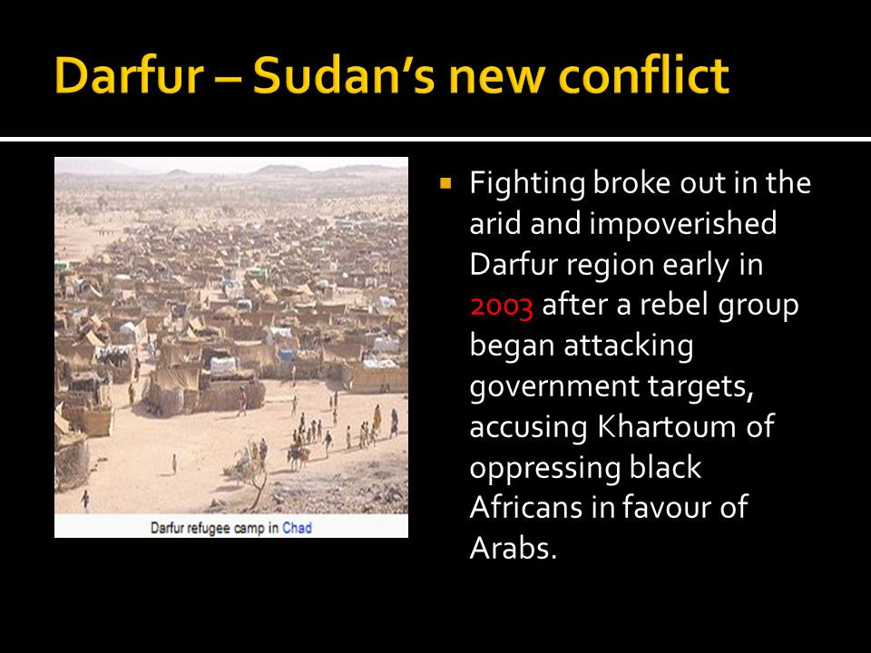 Darfur – Sudan's new conflict