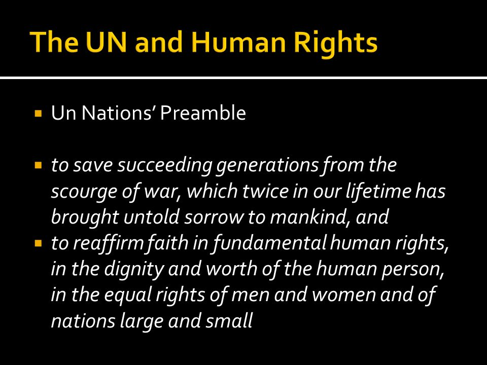 The UN and Human Rights Un Nations' Preamble