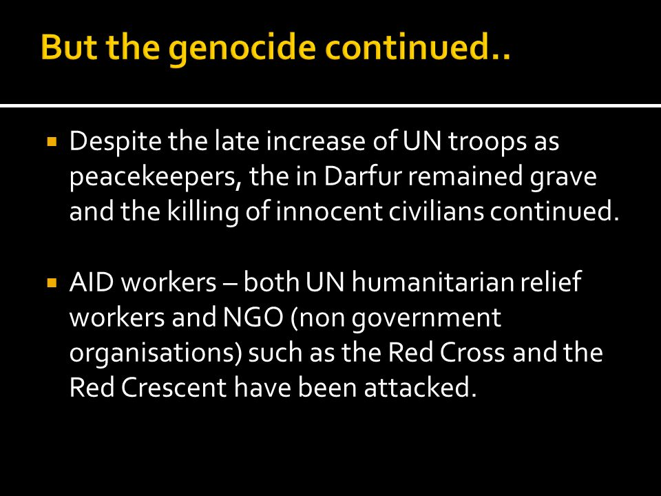 But the genocide continued..