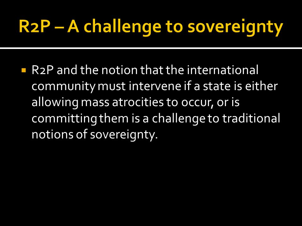 R2P – A challenge to sovereignty