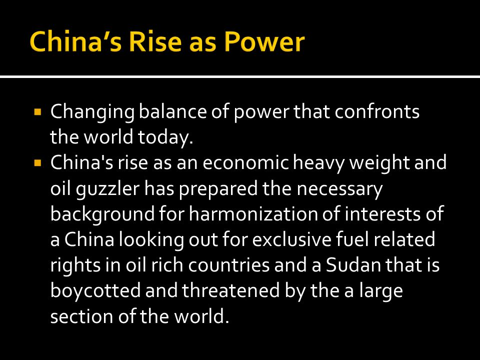 China's Rise as Power Changing balance of power that confronts the world today.