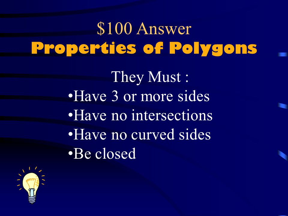 $100 Answer Properties of Polygons